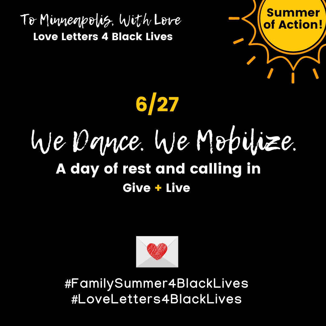 #LoveLetters4BlackLives We Dance. We Mobilize