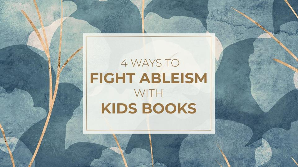 4 ways to fight ableism with kids books