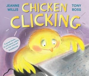 Chicken Clicking by Jeanne Willis - cyber safety
