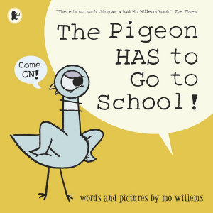 Book Cover Image for The Pigeon HAS to Go to School!