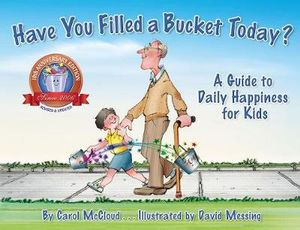 Book Cover Image for Have You Filled a Bucket Today?