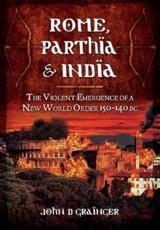 ISBN: 9781848848252 - Rome, Parthia and India
