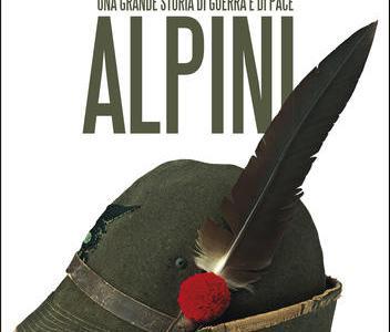 Alpini. Una grande storia di guerra e di pace