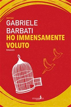 Ho immensamente voluto - Gabriele Barbati