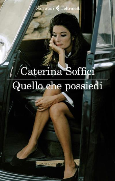 Quello che possiedi - Caterina Soffici