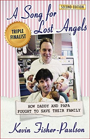 BOOKS: A Song for Lost Angels: How Daddy and Papa Fought to Save Their Family by Kevin Fisher-Paulson