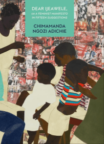 https://bookspoils.wordpress.com/2017/03/19/review-dear-ijeawele-or-a-feminist-manifesto-in-fifteen-suggestionsby-chimamanda-ngozi-adichie/