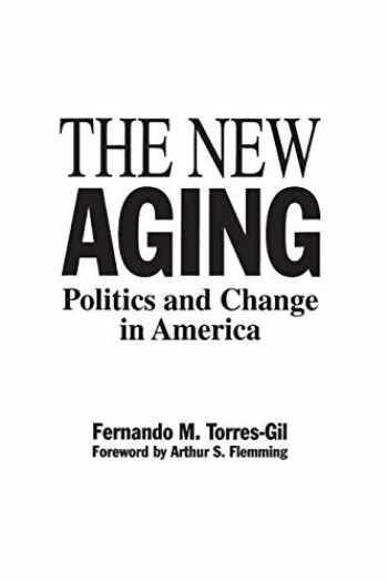 Sell, Buy or Rent The New Aging: Politics and Change in