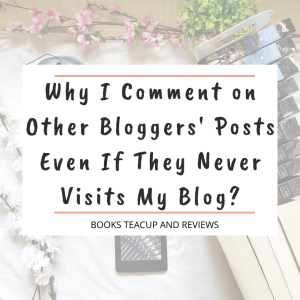 Why I Comment on Other Bloggers' Posts