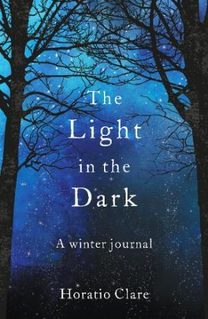 The Light in the Dark by Horatio Clare