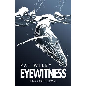Eyewitness, a Jack Quinn novel by Pat Wiley
