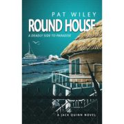 Round House, a deadly side to paradise, Book 2 Jack Quinn Novel (mystery / suspense)