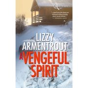 A Vengeful Spirit, Shelly Gale Mystery Book 1, by Lizzy Armentrout