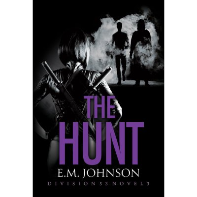 The Hunt, Book 3 Division 53 by EM Johnson
