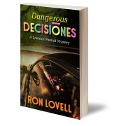 Dangerous Decisiones, Lorenzo Madrid Mystery by Ron Lovell