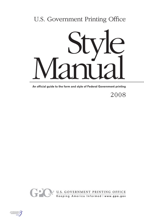 U.S. Government Printing Office Style Manual, 2008: An