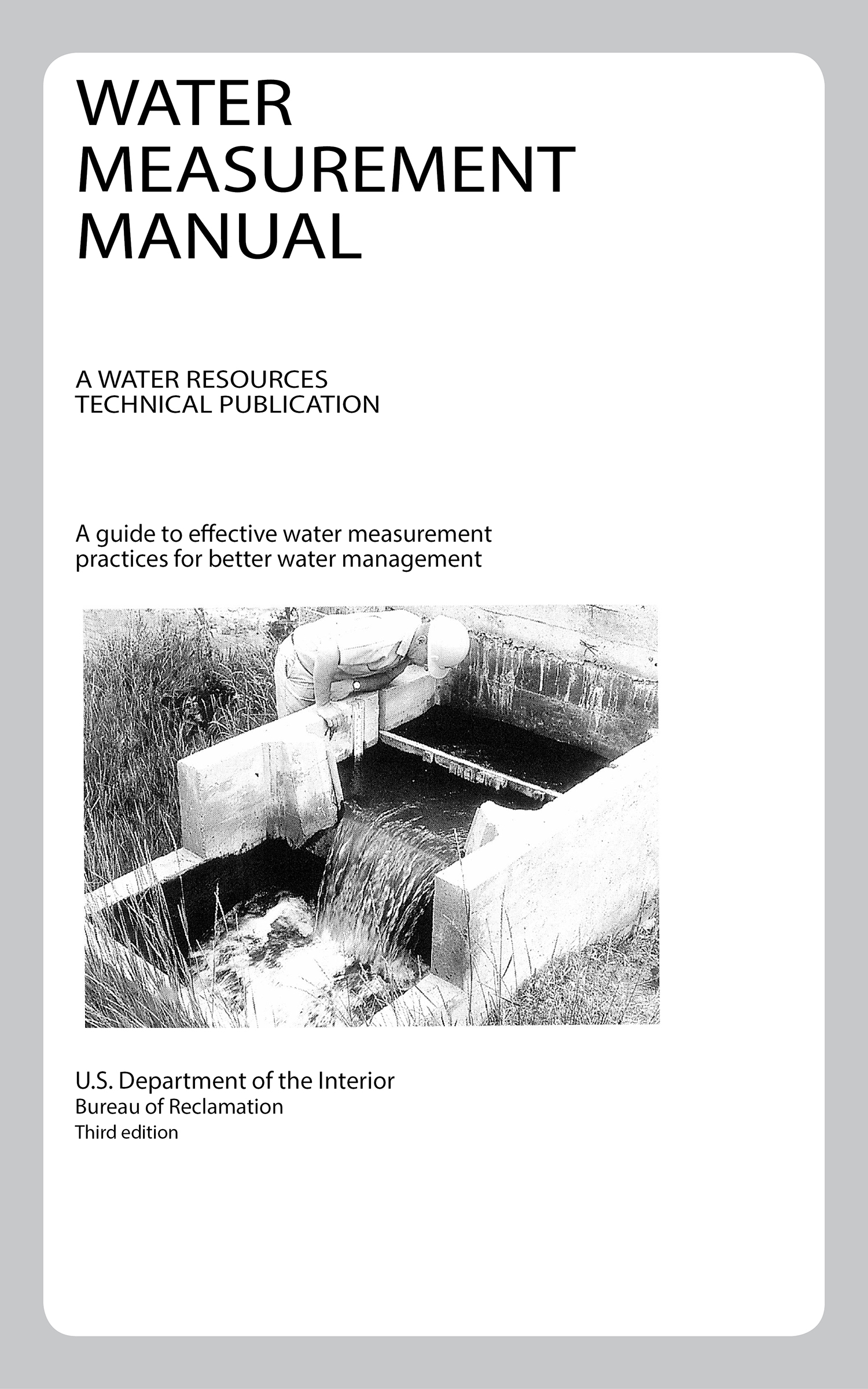 Water Measurement Manual: A Water Resources Technical