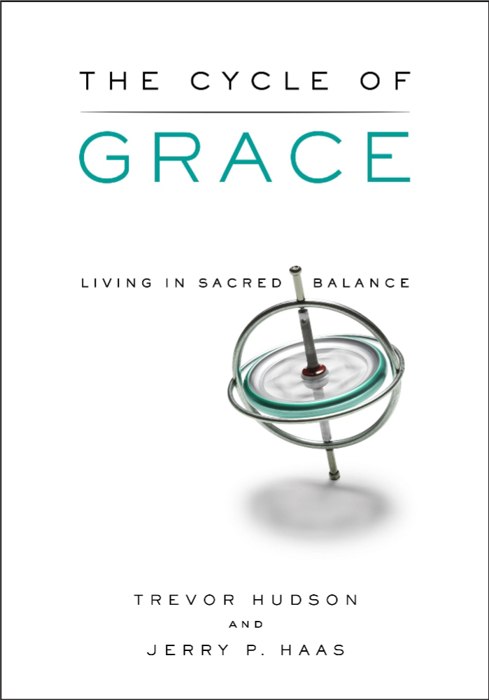 The Cycle of Grace Print Book Trevor Hudson, Jerry P. Haas