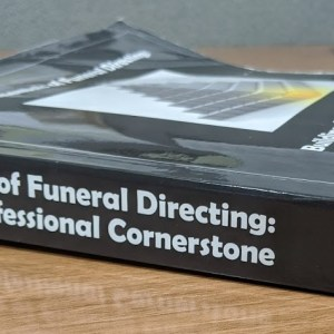 Fundamentals of Funeral Directing: Building A Professional Cornerstone