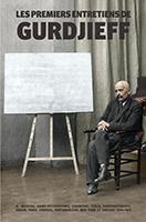 Les Premiers Entretiens de Gurdjieff 1914-1931