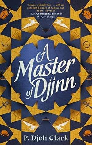 A Master of Djinn by P Djèlì Clark Fantasy Book Review Books With Anjali