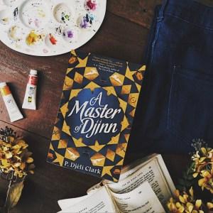 A Master of Djinn by P Djeli Clark