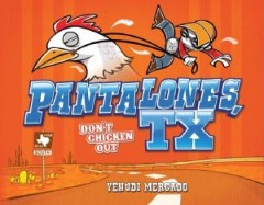book cover of Pantalones TX Don't Chicken Out by Yehudi Mercado published by Archaia