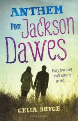 book cover of Anthem for Jackson Dawes by Celia Grant published by Bloomsbury Books for Young Readers