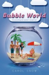 book cover of Bubble World by Carol Snow published by Henry Holt
