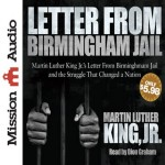 CD audiobook cover of Letter From Birmingham Jail by Martin Luther King Jr read by Dion Graham published by Christianaudio