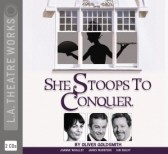 CD cover of She Stoops to Conquer by Oliver Goldsmith read by full cast at LA Theatre Works