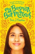 Book cover of My Basmati Bat Mitzvah by Paula J. Friedman published by Abrams