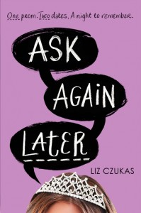 book cover of Ask Again Later by Liz Czukas published by Harper Teen