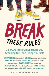 book cover of Break These Rules:  35 YA Authors on Speaking Up, Standing Out, and Being Yourself edited by Luke Reynolds published by Chicago Review Press