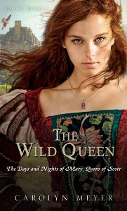 book cover of The Wild Queen by Carolyn Meyer published by Houghton Mifflin Harcourt