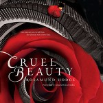 CD cover of Cruel Beauty by Rosamund Hodge Read by Elizabeth Knowelden Published by Harper Audio