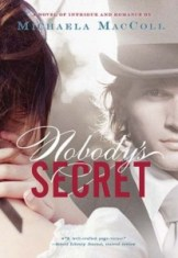 book cover of Nobody's Secret by Michaela MacColl published by Chronicle Books