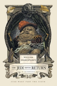book cover of William Shakespeare's The Jedi Doth Return by Ian Doescher published by Quirk Books