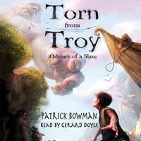 CD cover of Torn From Troy By Patrick Bowman Read by Gerard Doyle Published by Post Hypnotic Press