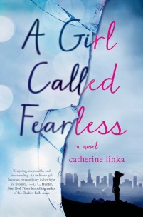 book cover of A Girl Called Fearless by Catherine Linka published by St Martin's Griffin
