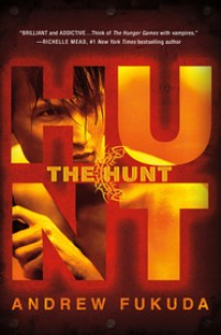 book cover of The Hunt by Andrew Fukuda published by Macmilla