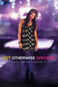 book cover of Not Otherwise Specified by Hannah Moskowitz published by Simon Pulse