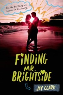 book cover of Finding Mr Brightside by Jay Clark published by Henry Holt Books for Young Readers