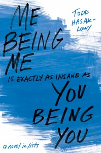 book cover of Me Being Me is Exactly as Insane as You Being You by Todd Hasak-Lowy published by Simon Pulse