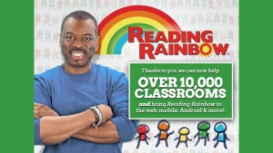 Reading Rainbow Kickstarter graphic from https://www.kickstarter.com/projects/readingrainbow/bring-reading-rainbow-back-for-every-child-everywh/description