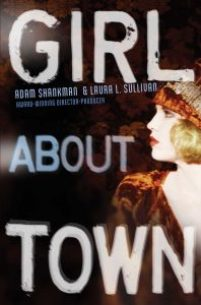 book cover of Girl About Town by Adam Shankman & Laura L. Sullivan published by Atheneum Books | recommended on BooksYALove.com