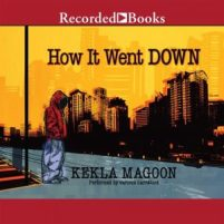 CD cover of audiobook How It Went Down by Kekla Magoon | Read by Cherise Boothe, Shari Peele, Kevin R. Free, Patricia R. Floyd, Avery Glymph, Korey Jackson, Hubert Point-Du Jour, Peter Jay Fernandez, Ezra Knight, Myra Lucretia Taylor, Brian Hutchinson Published by Recorded Books | recommended on BooksYALove.com