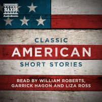 CD cover of Classic American Short Stories  by O. Henry, Jack London, Ambrose Bierce, Mark Twain, Stephen Crane, Kate Chopin, James Fenimore Cooper | Read by William Roberts, Garrick Hagon, Liza Ross Published by Naxos AudioBooks  | recommended on BooksYALove.com
