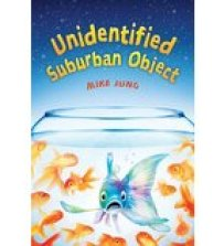 book cover of Unidentified Suburban Object by Mike Jung published by Scholastic | recommended on BooksYALove.com