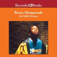 CD cover of Bronx Masquerade by Nikki Grimes | Read by Jessica Almasy, Kevin R. Free, Marc Damon Johnson, Sisi Aisha Johnson, Melanie Martinez, Cherise Boothe Published by Recorded Books |recommended on BooksYALove.com